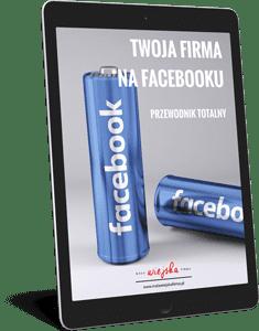 Ebook Twoja firma na Facebooku - przewodnik totalny